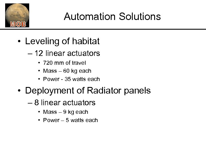Automation Solutions • Leveling of habitat – 12 linear actuators • 720 mm of