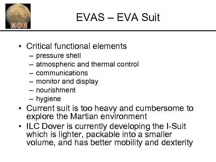 EVAS – EVA Suit • Critical functional elements – – – pressure shell atmospheric