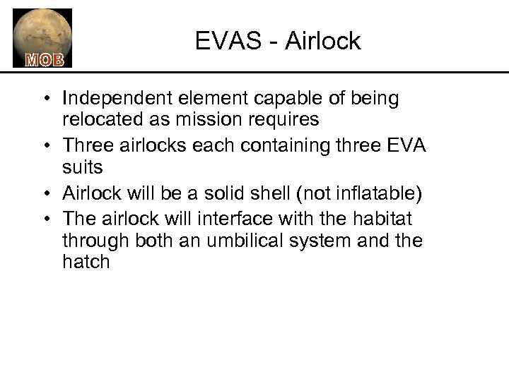 EVAS - Airlock • Independent element capable of being relocated as mission requires •