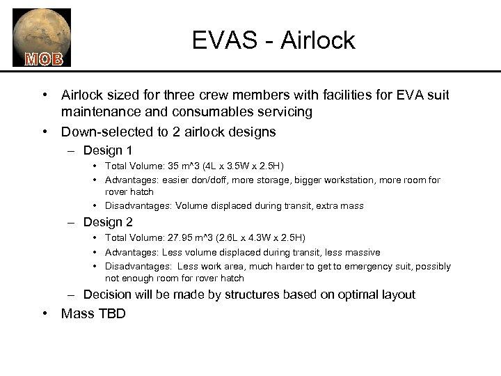 EVAS - Airlock • Airlock sized for three crew members with facilities for EVA