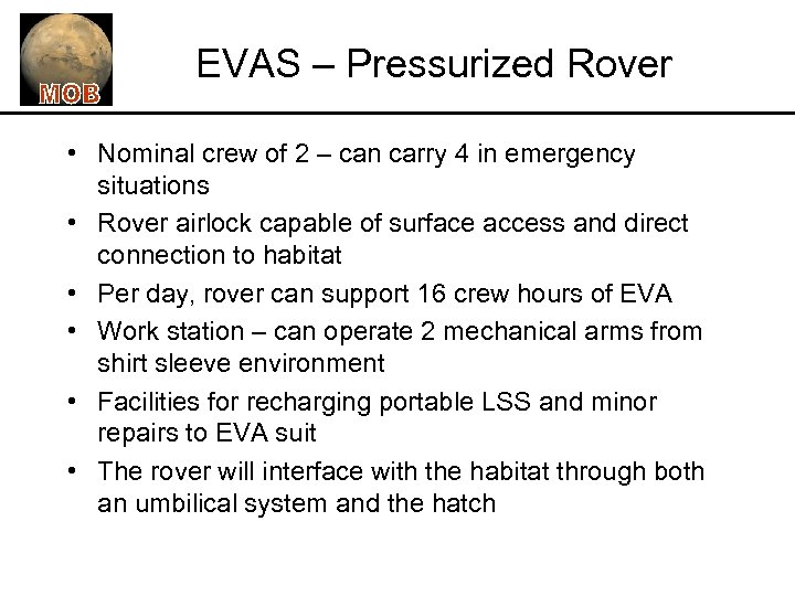 EVAS – Pressurized Rover • Nominal crew of 2 – can carry 4 in