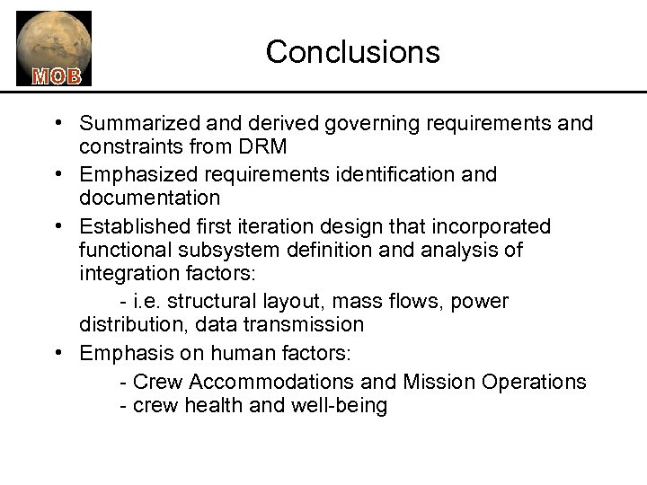 Conclusions • Summarized and derived governing requirements and constraints from DRM • Emphasized requirements