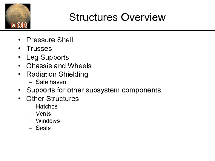 Structures Overview • • • Pressure Shell Trusses Leg Supports Chassis and Wheels Radiation