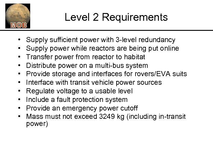 Level 2 Requirements • • • Supply sufficient power with 3 -level redundancy Supply
