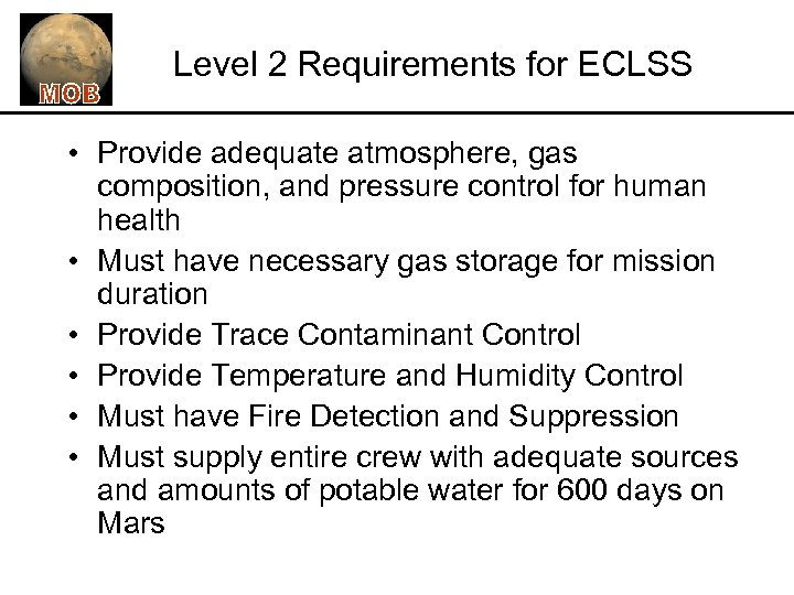 Level 2 Requirements for ECLSS • Provide adequate atmosphere, gas composition, and pressure control