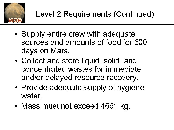 Level 2 Requirements (Continued) • Supply entire crew with adequate sources and amounts of