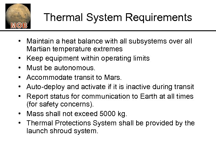Thermal System Requirements • Maintain a heat balance with all subsystems over all Martian