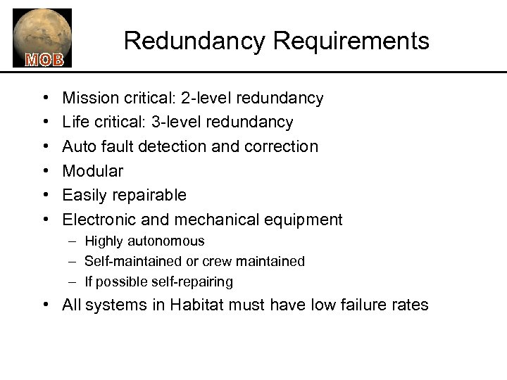 Redundancy Requirements • • • Mission critical: 2 -level redundancy Life critical: 3 -level