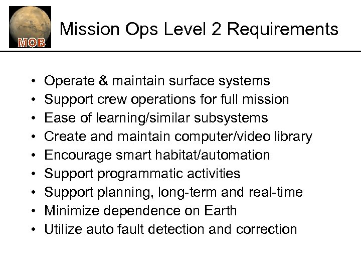 Mission Ops Level 2 Requirements • • • Operate & maintain surface systems Support