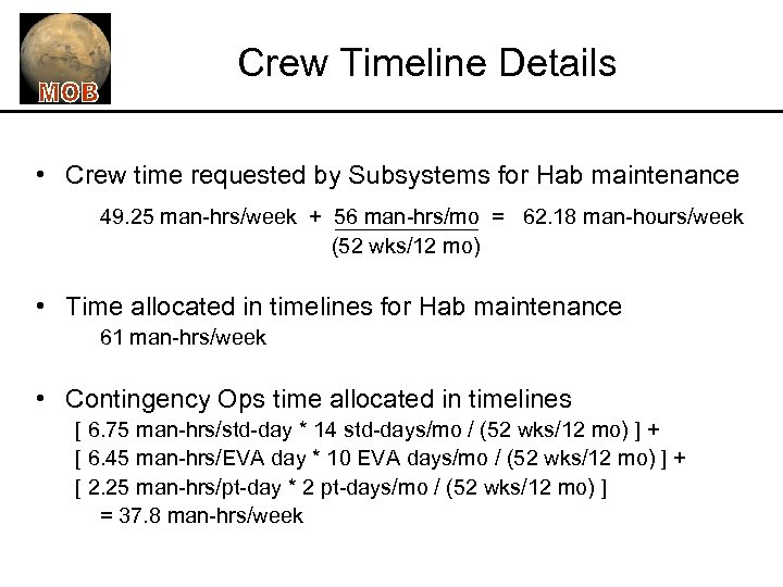Crew Timeline Details • Crew time requested by Subsystems for Hab maintenance 49. 25