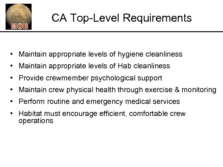 CA Top-Level Requirements • Maintain appropriate levels of hygiene cleanliness • Maintain appropriate levels