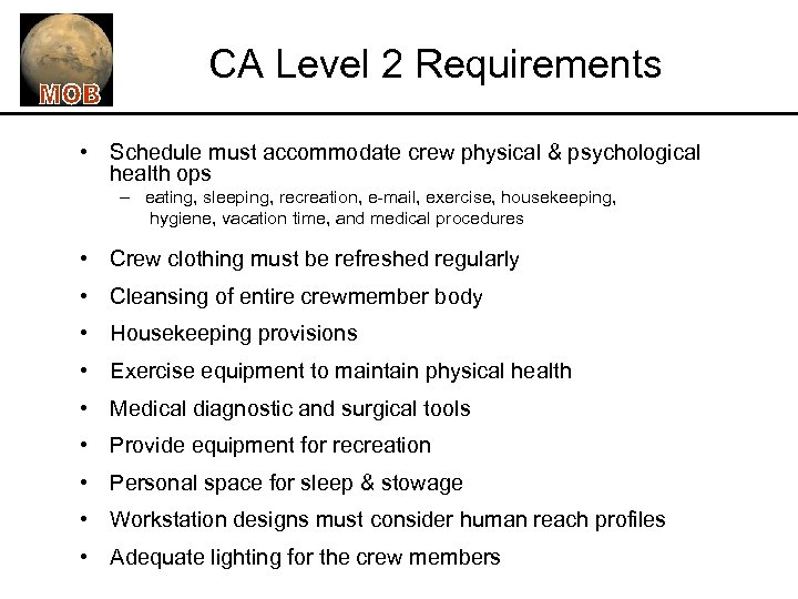 CA Level 2 Requirements • Schedule must accommodate crew physical & psychological health ops