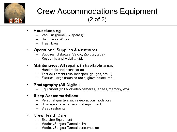 Crew Accommodations Equipment (2 of 2) • Housekeeping – Vacuum (prime + 2 spares)
