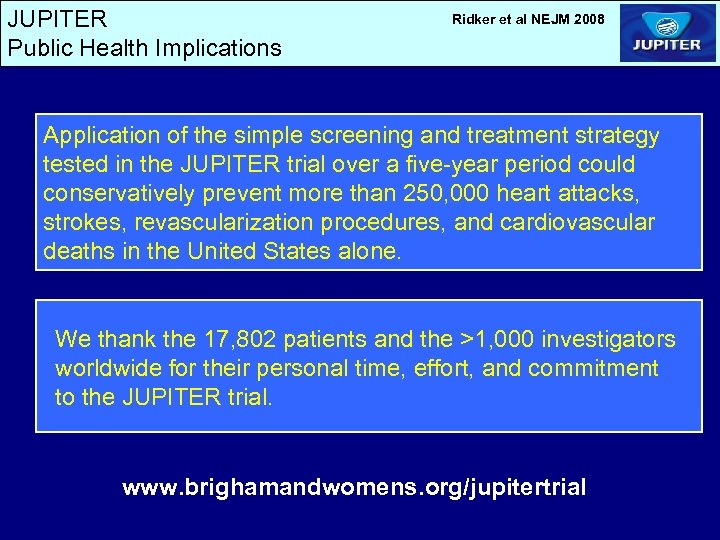 JUPITER Public Health Implications Ridker et al NEJM 2008 Application of the simple screening