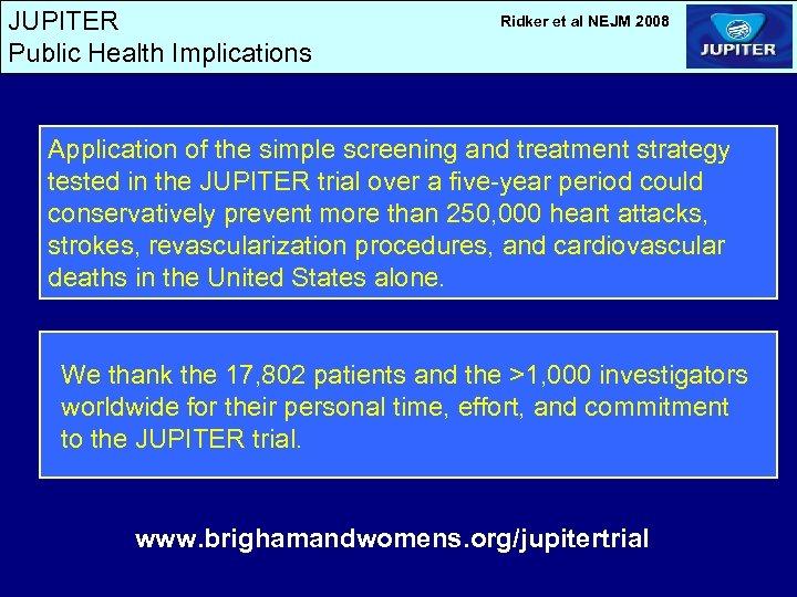JUPITER Public Health Implications Ridker et al NEJM 2008 Application of the simple screening