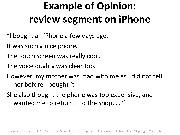 """Example of Opinion: review segment on i. Phone """"I bought an i. Phone a"""