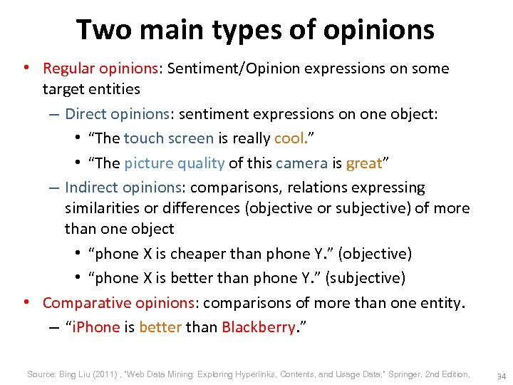 Two main types of opinions • Regular opinions: Sentiment/Opinion expressions on some target entities