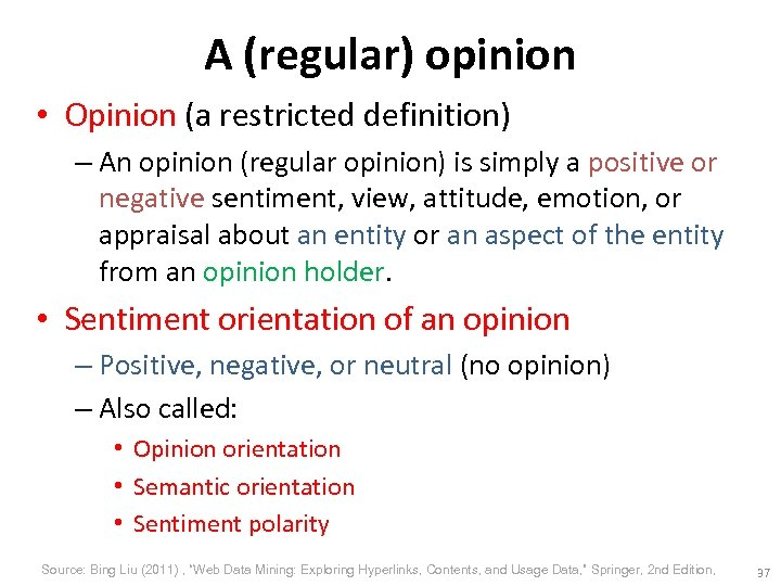 A (regular) opinion • Opinion (a restricted definition) – An opinion (regular opinion) is
