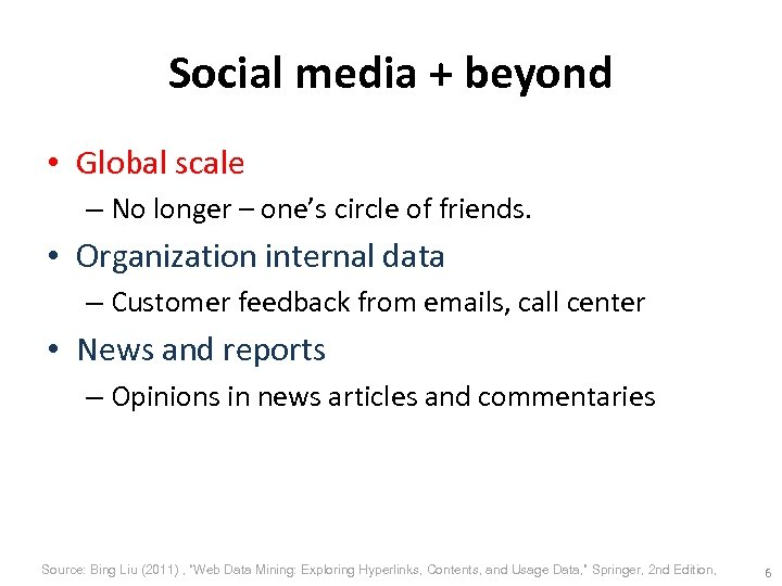 Social media + beyond • Global scale – No longer – one's circle of