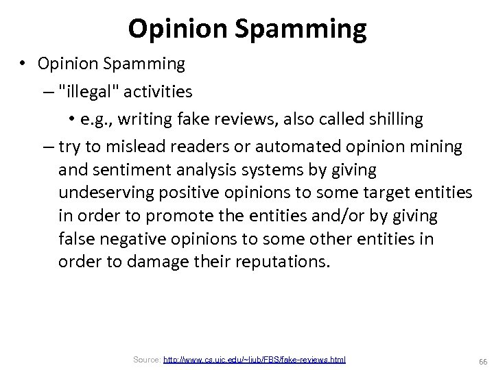 Opinion Spamming • Opinion Spamming –
