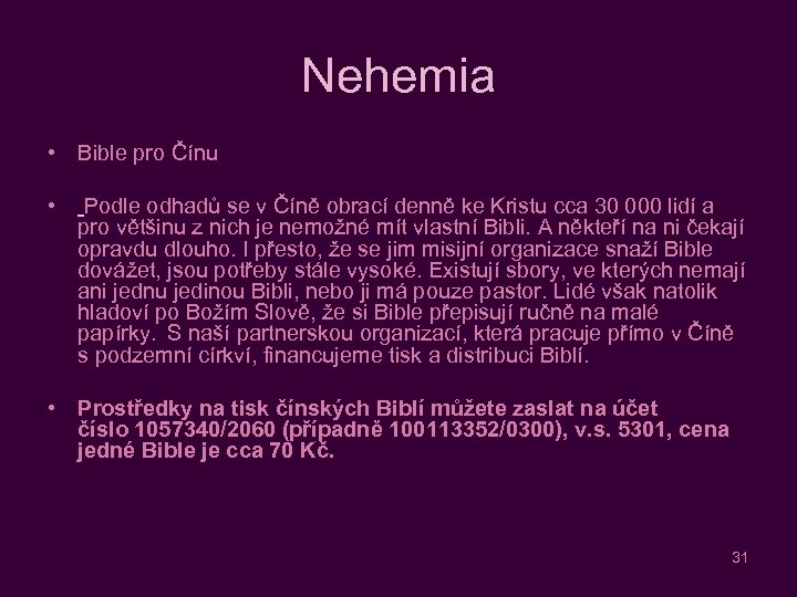 Nehemia • Bible pro Čínu • Podle odhadů se v Číně obrací denně ke