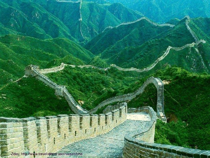 5 Zdroj: http: //www. travel-direct. com/visas/china