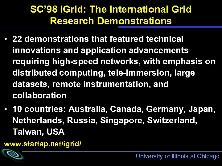 SC' 98 i. Grid: The International Grid Research Demonstrations • 22 demonstrations that featured