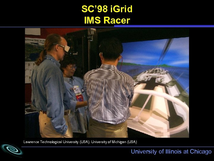 SC' 98 i. Grid IMS Racer Lawrence Technological University (USA), University of Michigan (USA)