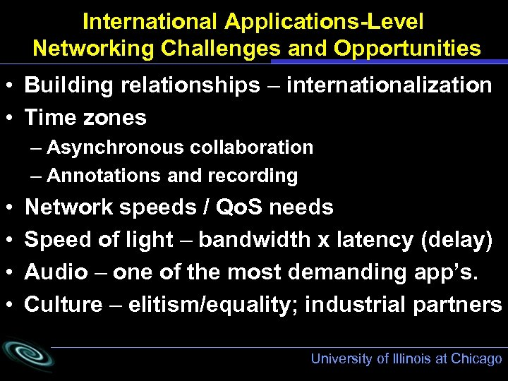 International Applications-Level Networking Challenges and Opportunities • Building relationships – internationalization • Time zones