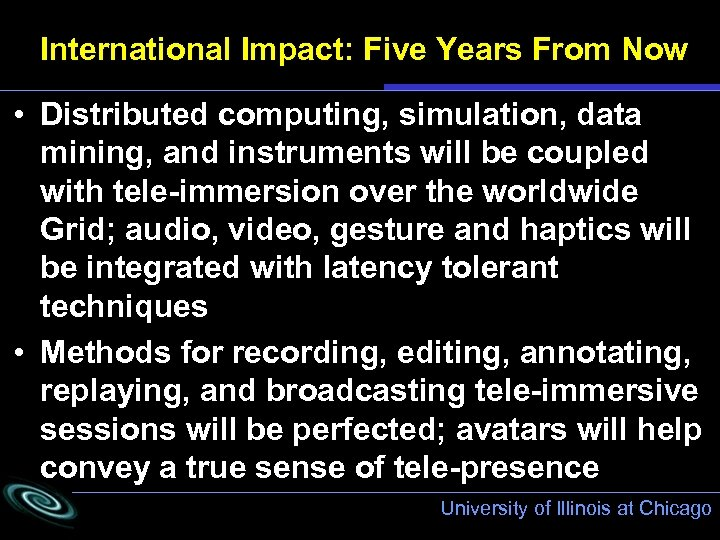 International Impact: Five Years From Now • Distributed computing, simulation, data mining, and instruments