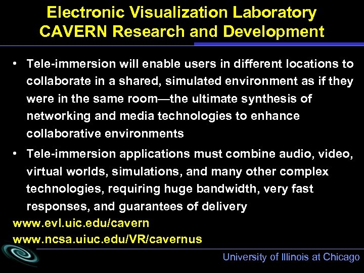 Electronic Visualization Laboratory CAVERN Research and Development • Tele-immersion will enable users in different