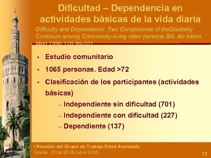 Dificultad – Dependencia en actividades básicas de la vida diaria Difficulty and Dependence: Two