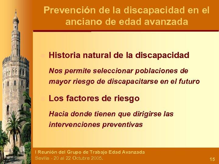 Prevención de la discapacidad en el anciano de edad avanzada n Historia natural de