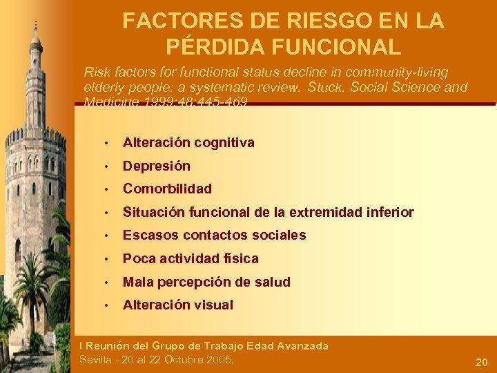 FACTORES DE RIESGO EN LA PÉRDIDA FUNCIONAL Risk factors for functional status decline in