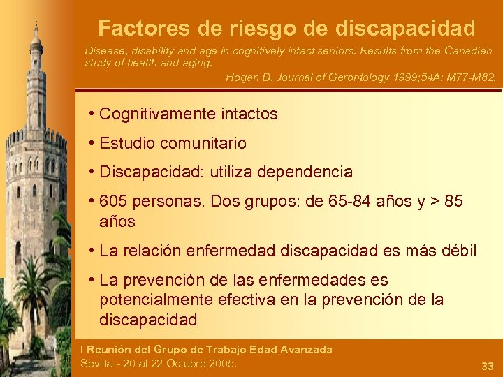 Factores de riesgo de discapacidad Disease, disability and age in cognitively intact seniors: Results