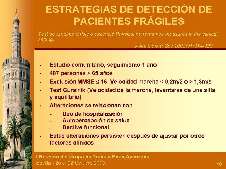 ESTRATEGIAS DE DETECCIÓN DE PACIENTES FRÁGILES Test de rendiment físic o execució Physical performance