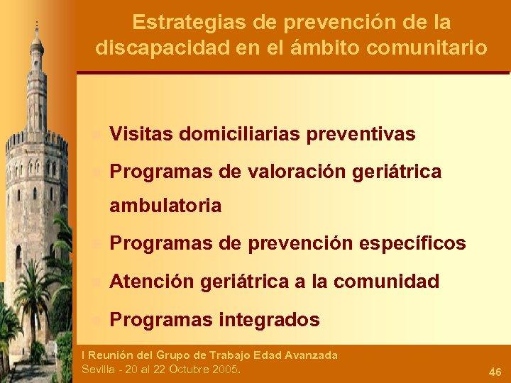 Estrategias de prevención de la discapacidad en el ámbito comunitario n Visitas domiciliarias preventivas