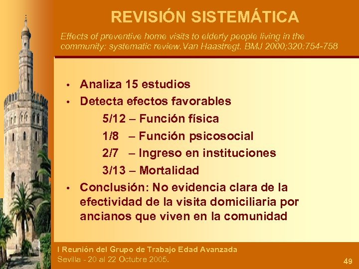 REVISIÓN SISTEMÁTICA Effects of preventive home visits to elderly people living in the community: