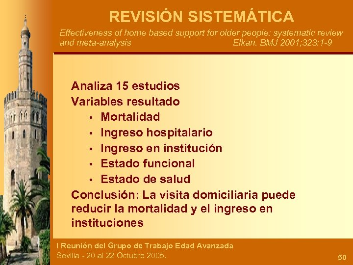 REVISIÓN SISTEMÁTICA Effectiveness of home based support for older people: systematic review and meta-analysis
