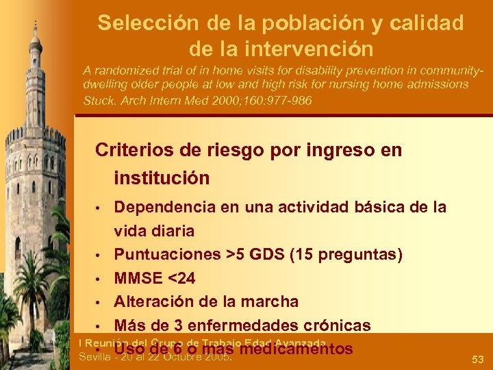 Selección de la población y calidad de la intervención A randomized trial of in