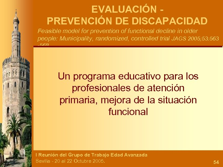 EVALUACIÓN PREVENCIÓN DE DISCAPACIDAD Feasible model for prevention of functional decline in older people: