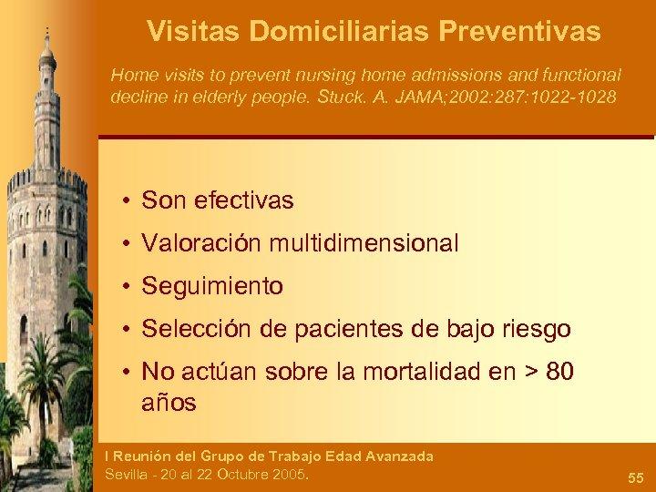 Visitas Domiciliarias Preventivas Home visits to prevent nursing home admissions and functional decline in