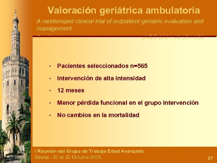 Valoración geriátrica ambulatoria A randomized clinical trial of outpatient geriatric evaluation and management Boult.