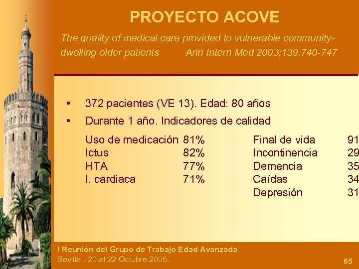 PROYECTO ACOVE The quality of medical care provided to vulnerable communitydwelling older patients Ann
