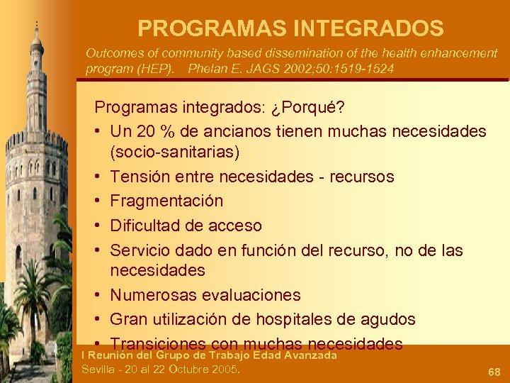 PROGRAMAS INTEGRADOS Outcomes of community based dissemination of the health enhancement program (HEP). Phelan