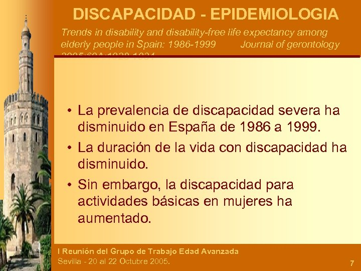 DISCAPACIDAD - EPIDEMIOLOGIA Trends in disability and disability-free life expectancy among elderly people in