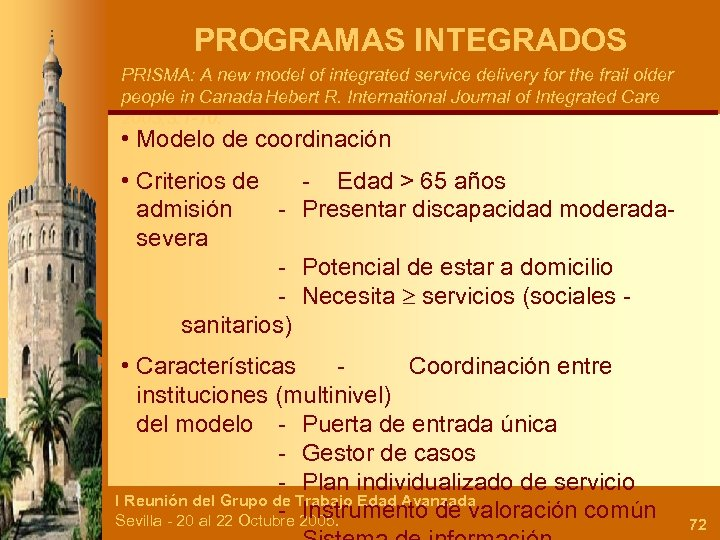 PROGRAMAS INTEGRADOS PRISMA: A new model of integrated service delivery for the frail older