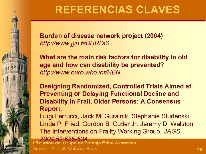 REFERENCIAS CLAVES Burden of disease network project (2004) http: //www. jyu. fi/BURDIS What are