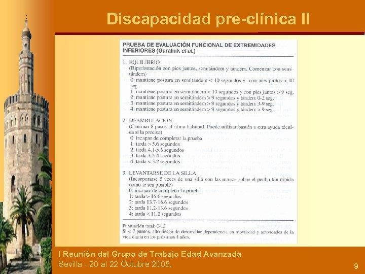 Discapacidad pre-clínica II I Reunión del Grupo de Trabajo Edad Avanzada Sevilla - 20