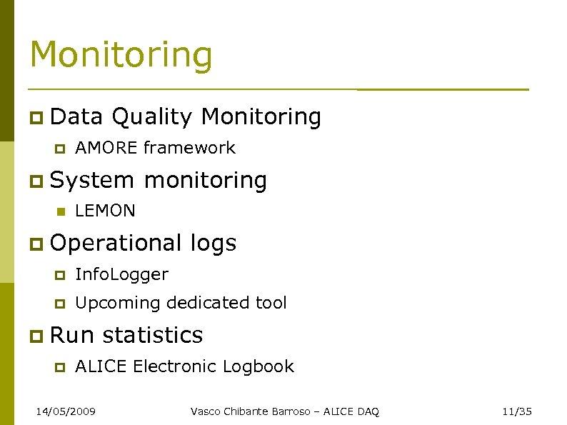 Monitoring Data Quality Monitoring System monitoring AMORE framework LEMON Operational logs Info. Logger Upcoming